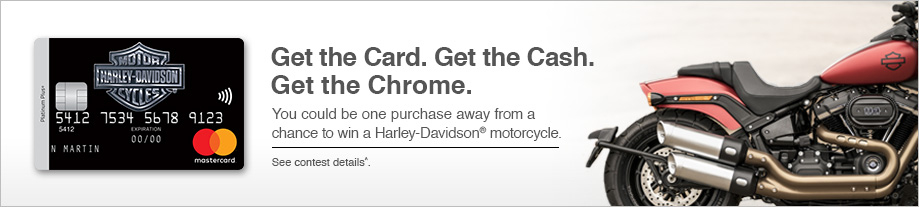 Harley-Davidson® Platinum Plus® Mastercard® credit card allows you to earn Genuine Rewards Points on eligible purchases